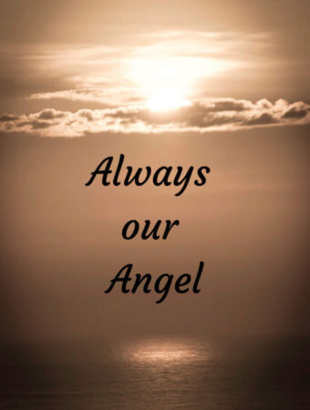 "The words ""Always our Angel"" overlayed a picture of sun setting over ocean"